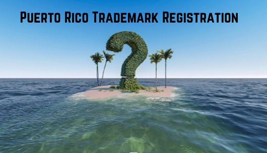 Puerto Rico Trademark Registration FAQ